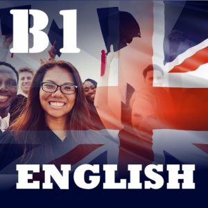 Онлайн курс по английски език - ниво B1, Онлайн курс по английски език ниво B1