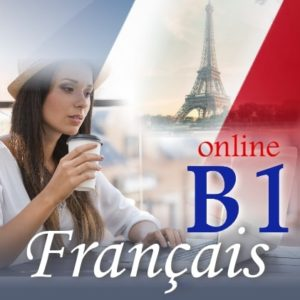 Онлайн курс по френски език ниво B1, онлайн френски език ниво B1 - асториа груп