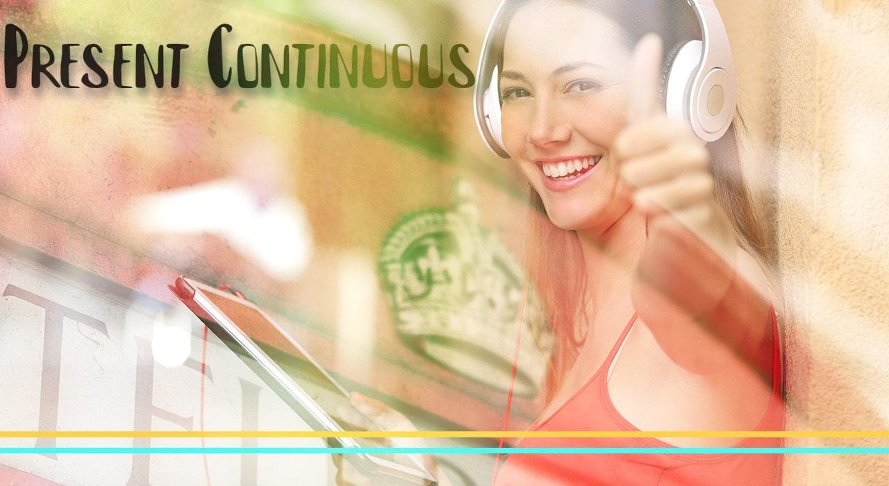 Present Continuous (Сегашно продължително време)
